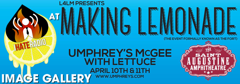iHateRadio, Making Lemonade, Making Lemonade Images, Live For Live Music, Umphrey's McGee, Lettuce